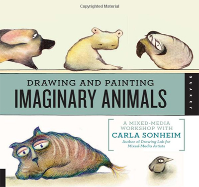 "Book cover of ""Drawing and Painting Imaginary Animals"" by Carla Sonheim"